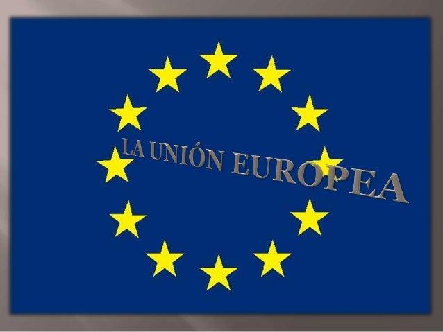  Es una comunidad política de integración compuesta por veintisiete Estados europeos que fue establecida