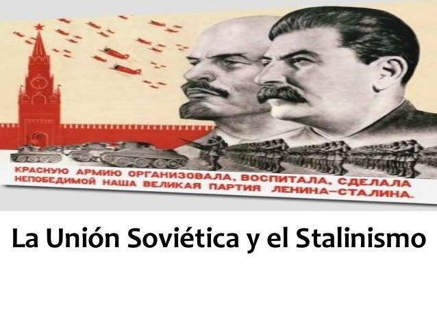 La Unión Soviética y el Stalinismo