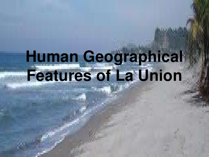 Human GeographicalFeatures of La Union