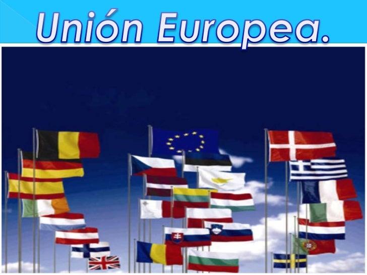 Unión Europea.<br />