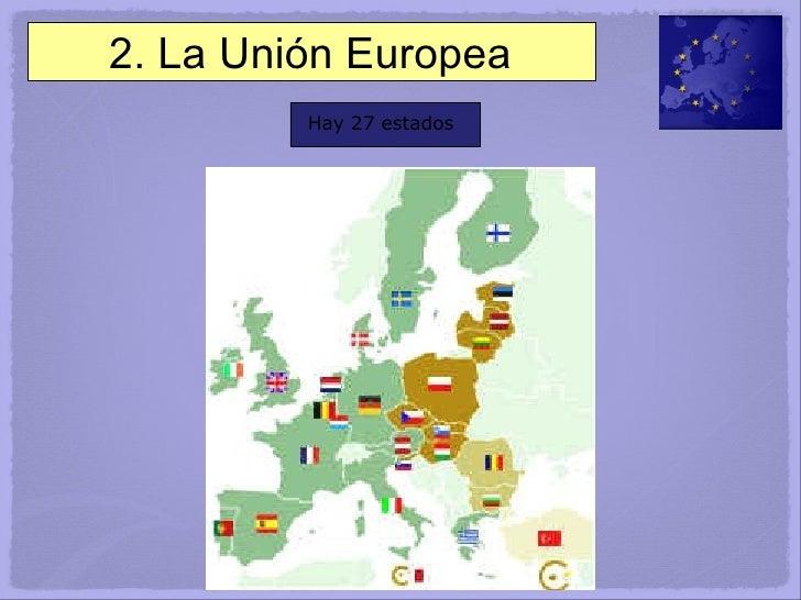 2. La Unión Europea Hay   27   estados