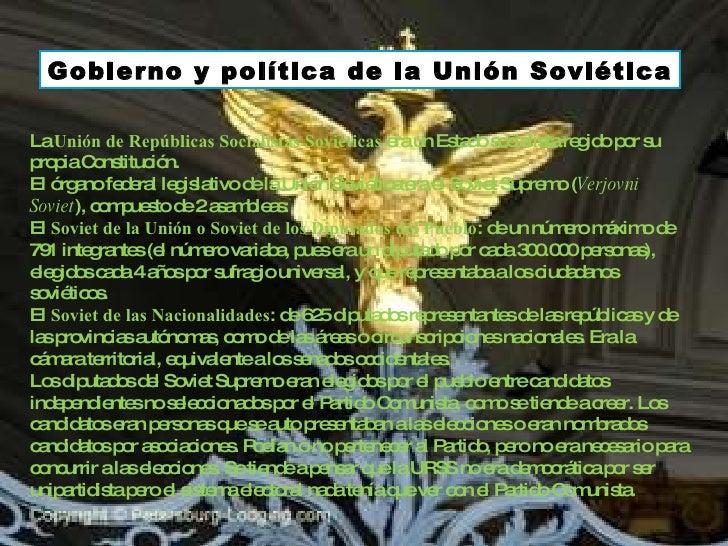 Gobierno y política de la Unión Soviética La  Unión de Repúblicas Socialistas Soviéticas  era un Estado socialista regido ...