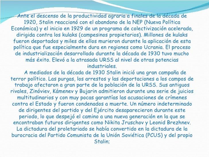 Ante el descenso de la productividad agraria a finales de la década de 1920, Stalin reaccionó con el abandono de la NEP (N...