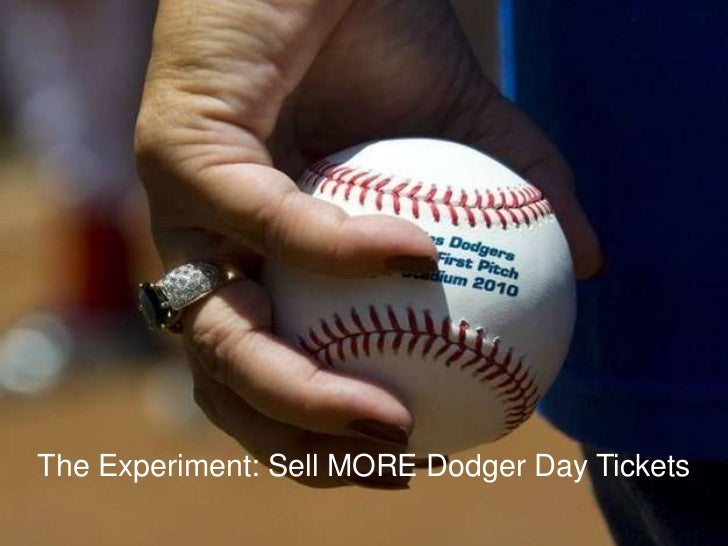 The Experiment: Sell MORE Dodger Day Tickets<br />