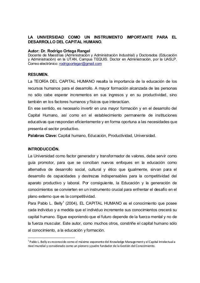LA UNIVERSIDAD COMO UN INSTRUMENTO IMPORTANTE PARA EL DESARROLLO DEL CAPITAL HUMANO. Autor: Dr. Rodrigo Ortega Rangel Doce...