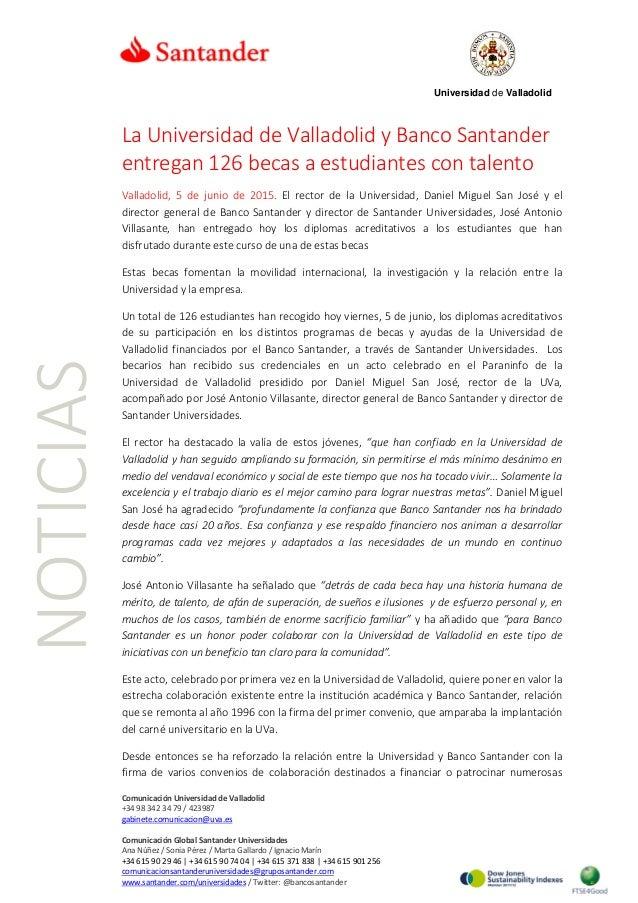 NOTICIAS Universidad de Valladolid La Universidad de Valladolid y Banco Santander entregan 126 becas a estudiantes con tal...