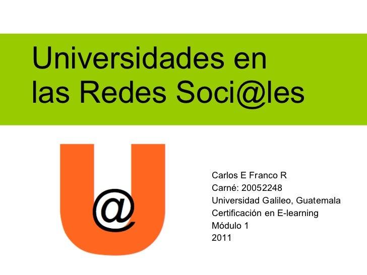 <ul><li>Carlos E Franco R </li></ul><ul><li>Carn é: 20052248 </li></ul><ul><li>Universidad Galileo, Guatemala </li></ul><u...