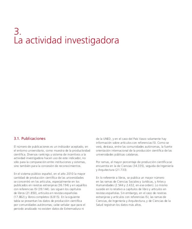 Tabla I.6. Detalle de la producción de publicaciones realizadas por el personal docente e investigador de las universidade...