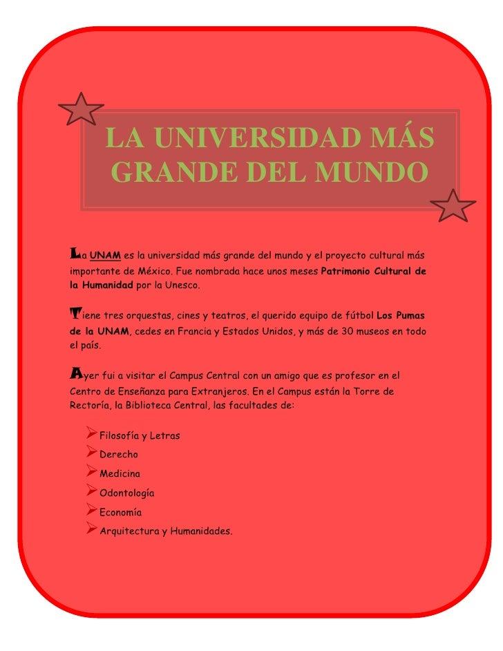 LA UNIVERSIDAD MÁS       GRANDE DEL MUNDOLa UNAM es la universidad más grande del mundo y el proyecto cultural másimportan...