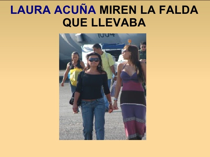 LAURA ACUÑA  MIREN LA FALDA QUE LLEVABA