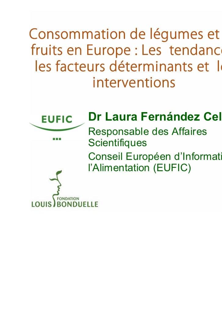 Dr Laura Fernández CelemínResponsable des AffairesScientifiquesConseil Européen d'Information surl'Alimentation (EUFIC)