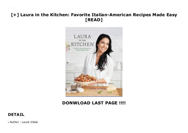Laura In The Kitchen Favorite Italian American Recipes Made