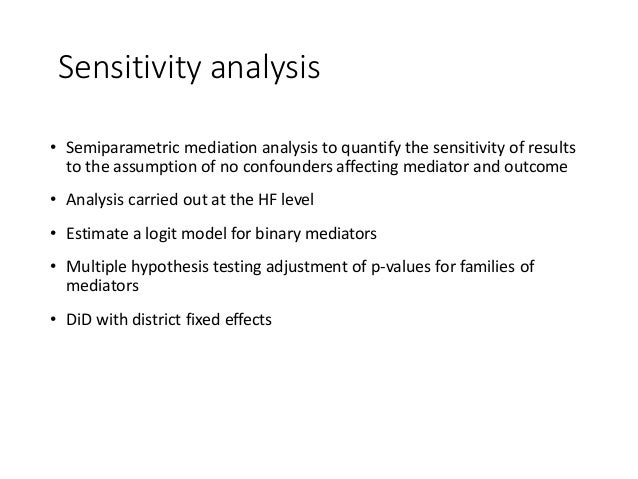 Sensitivity analysis • Semiparametric mediation analysis to quantify the sensitivity of results to the assumption of no co...