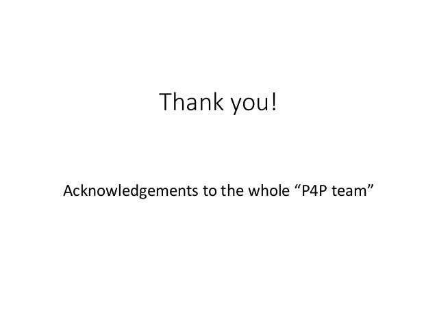"""Thank you! Acknowledgements to the whole """"P4P team"""""""
