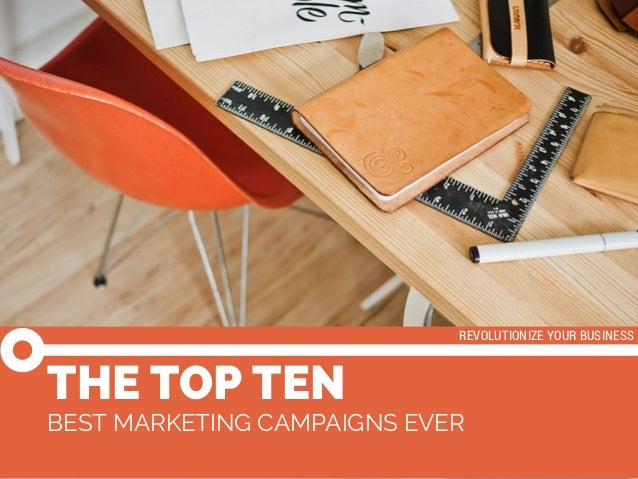 Laura Baddish BEST MARKETING CAMPAIGNS EVER THE TOP TEN REVOLUTIONIZE YOUR BUSINESS