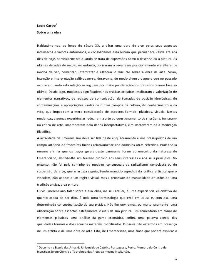 Laura Castro1Sobre uma obraHabituámo-nos, ao longo do século XX, a olhar uma obra de arte pelos seus aspectosintrínsecos e...