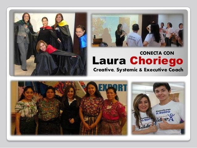 CONECTA CON  Laura Choriego Creative, Systemic & Executive Coach