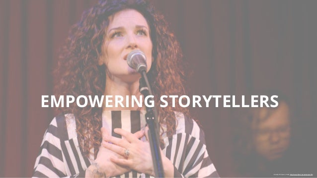 EMPOWERING STORYTELLERS Creative Commons 3.0 by https://www.flickr.com/photos/jus10h/