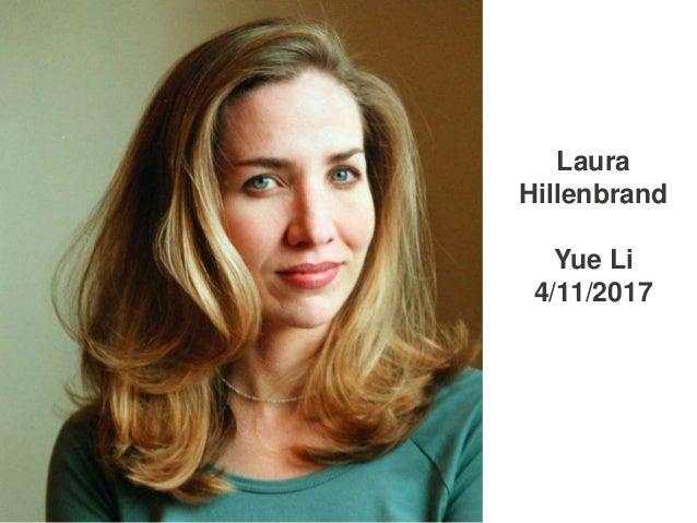 Laura Hillenbrand Yue Li 4/11/2017