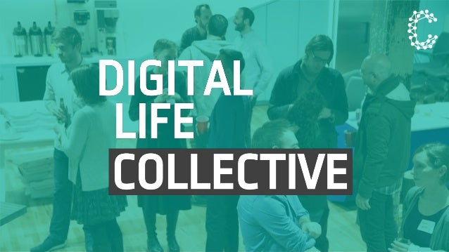 What is the Digital Life Collective? @tech_we_trust diglife.com
