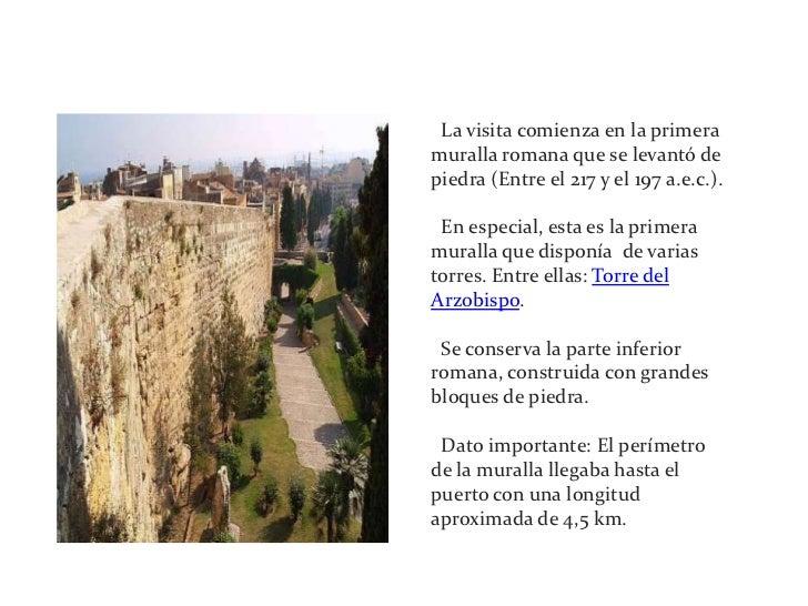 1 ª parada: Les murallas<br />· La visita comienza en la primera muralla romana que se levantó de piedra (Entre el 217 y e...