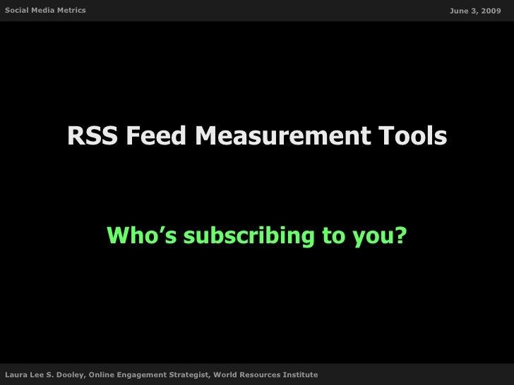 Social Media Metrics                                                           June 3, 2009                    RSS Feed Me...