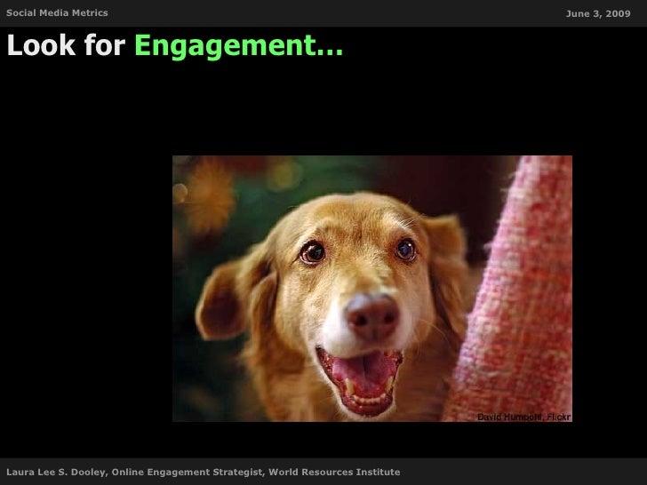 Social Media Metrics                                                           June 3, 2009    Look for Engagement…     La...