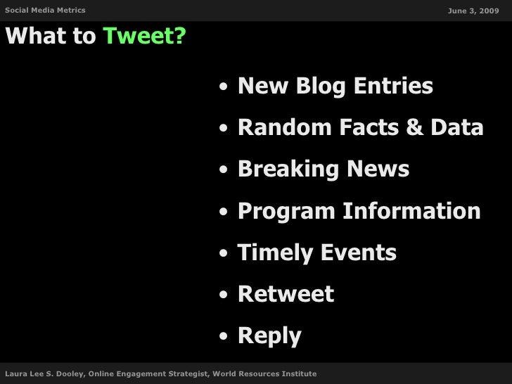 Social Media Metrics                                                           June 3, 2009    What to Tweet?             ...