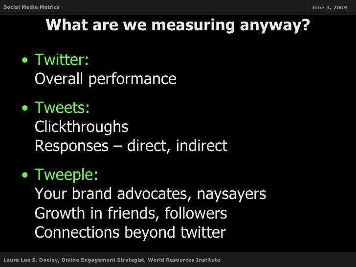 Social Media Metrics                                                           June 3, 2009                  What are we m...