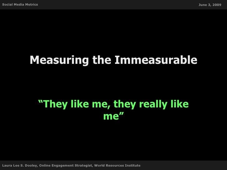 Social Media Metrics                                                           June 3, 2009                    Measuring t...