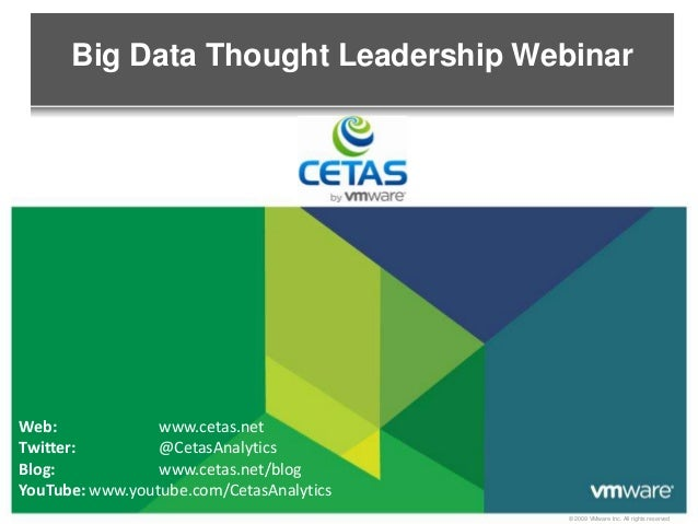 Big Data Thought Leadership WebinarWeb:             www.cetas.netTwitter:         @CetasAnalyticsBlog:            www.ceta...