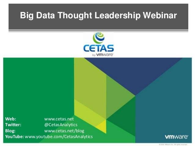 Big Data Thought Leadership WebinarWeb:             www.cetas.netTwitter:         @CetasAnalyticsBlog:            www.ceta...