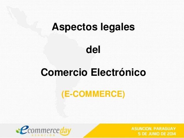 Aspectos legales del Comercio Electrónico (E-COMMERCE)