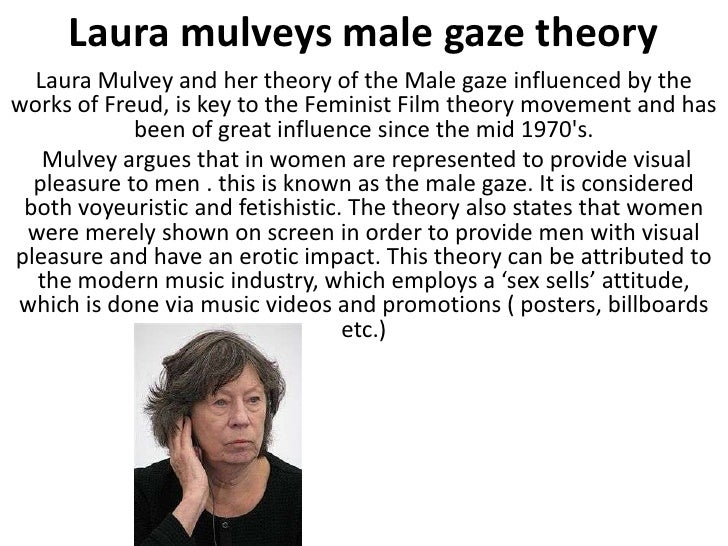 laura mulvey and her relavance to Laura mulvey is a feminist film theorist from britain, best known for her essay on visual pleasure and narrative cinema all the women bay casts in this franchise are sexualised in some way, and it has no relevance to the story line, or as mulvey would put it: it is just to please the heterosexual male,.