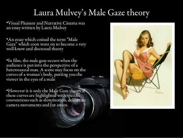 Laura mulvey, the male gaze