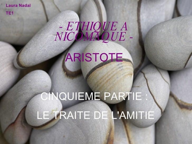 CINQUIEME PARTIE : LE TRAITE DE L'AMITIE - ETHIQUE A NICOMAQUE - ARISTOTE Laura Nadal TE1