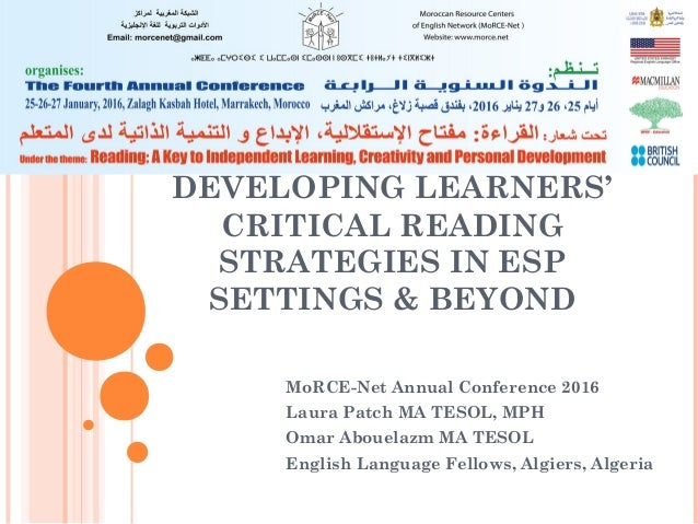 DEVELOPING LEARNERS' CRITICAL READING STRATEGIES IN ESP SETTINGS & BEYOND MoRCE-Net Annual Conference 2016 Laura Patch MA ...