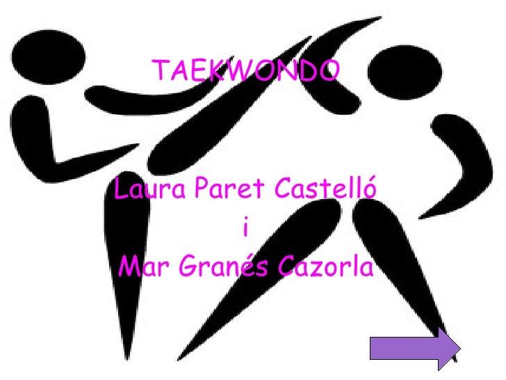 TAEKWONDO Laura Paret Castelló i Mar Granés Cazorla