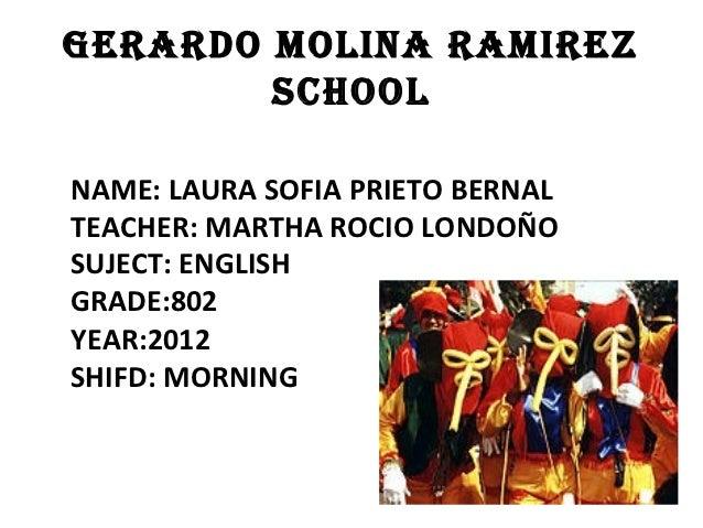 GERARDO MOLINA RAMIREZ        SCHOOLNAME: LAURA SOFIA PRIETO BERNALTEACHER: MARTHA ROCIO LONDOÑOSUJECT: ENGLISHGRADE:802YE...