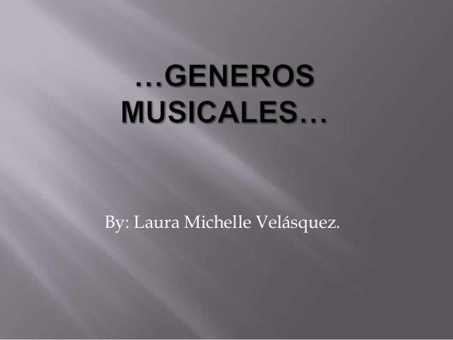 By: Laura Michelle Velásquez.