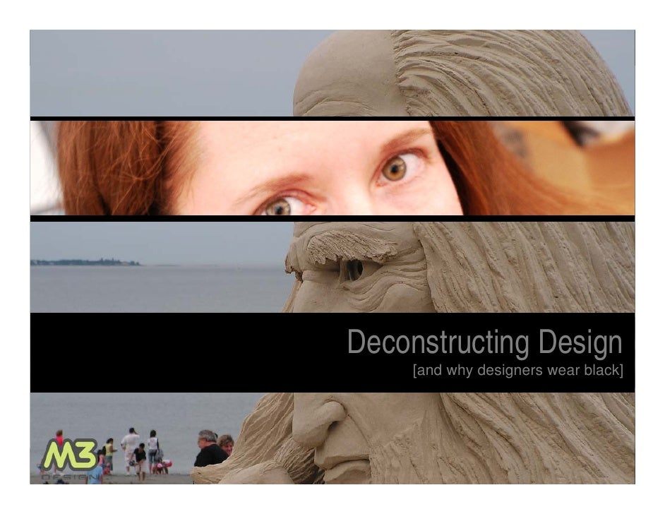 Title             Deconstructing Design              [and why designers wear black]