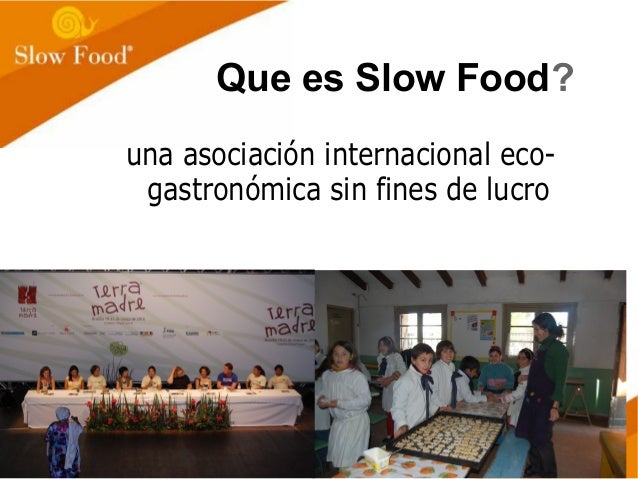 Slow Food, sus acciones y articulaciones con otros actores, vinculadas al derecho a la alimentación  Slide 3