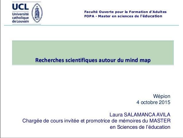Wépion 4 octobre 2015 Laura SALAMANCA AVILA Chargée de cours invitée et promotrice de mémoires du MASTER en Sciences de l'...