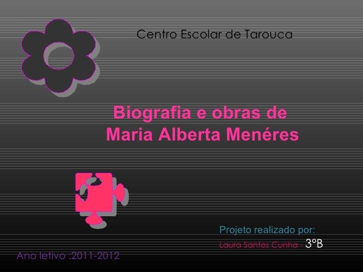 Centro Escolar de Tarouca                  Biografia e obras de                  Maria Alberta Menéres                    ...
