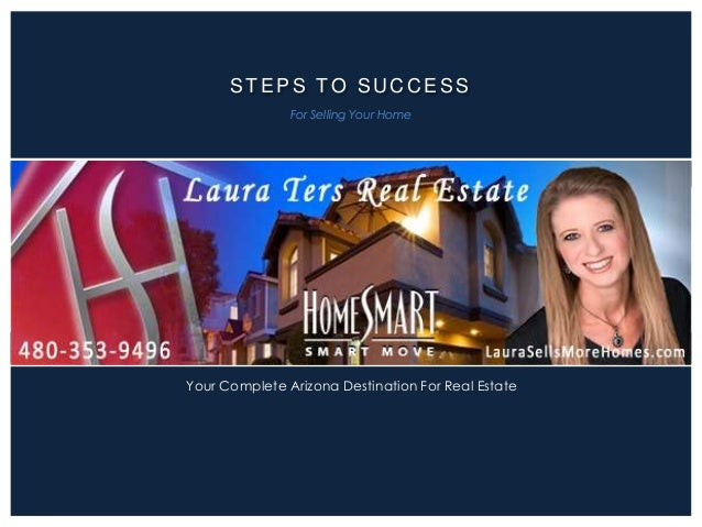STEPS TO SU C C ESS For Selling Your Home Your Complete Arizona Destination For Real Estate