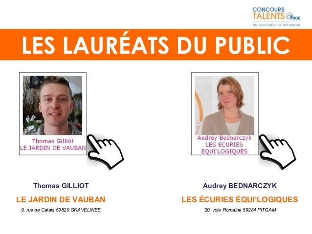 Thomas GILLIOT LE JARDIN DE VAUBAN 9, rue de Calais 59820 GRAVELINES LES LAURÉATS DU PUBLIC Audrey BEDNARCZYK LES ÉCURIES ...