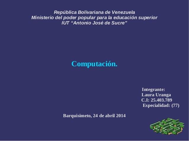 """República Bolivariana de Venezuela Ministerio del poder popular para la educación superior IUT """"Antonio José de Sucre"""" Com..."""