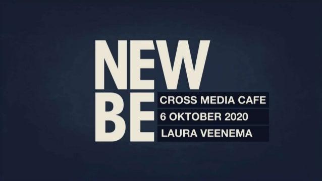 CROSS MEDIA CAFE 6 OKTOBER 2020 LAURA VEENEMA