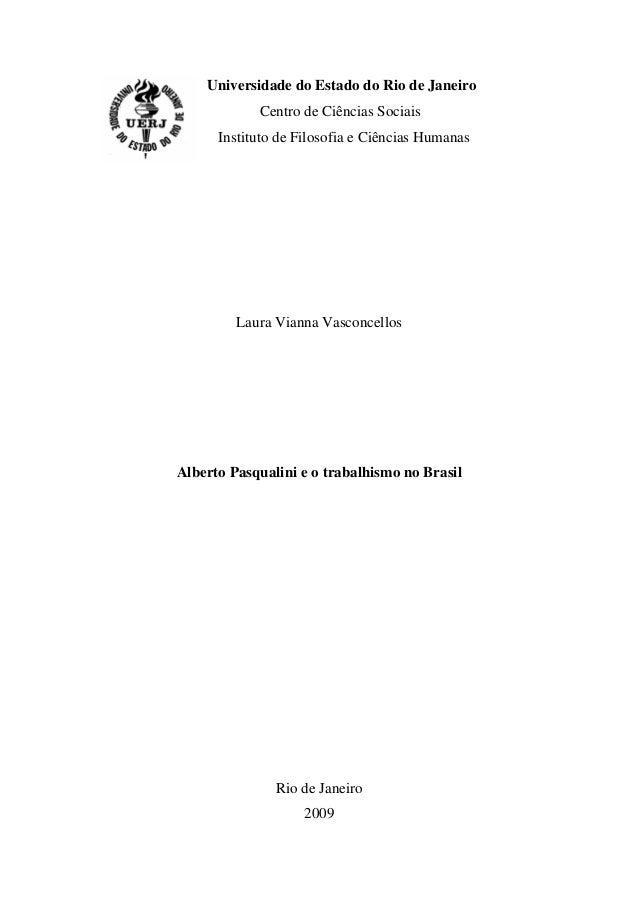 Universidade do Estado do Rio de JaneiroCentro de Ciências SociaisInstituto de Filosofia e Ciências HumanasLaura Vianna Va...