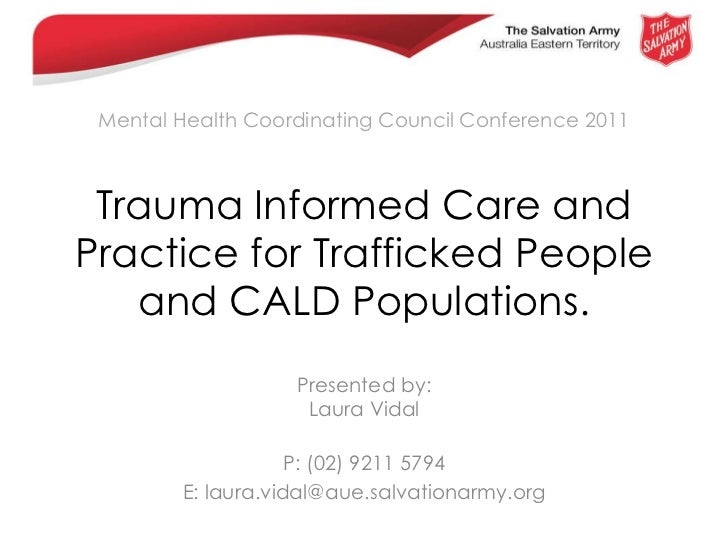 Mental Health Coordinating Council Conference 2011 Trauma Informed Care and Practice for Trafficked People and CALD Popula...